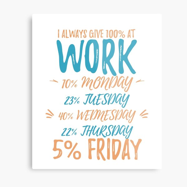 Funny Work Quote Blue Metal Print