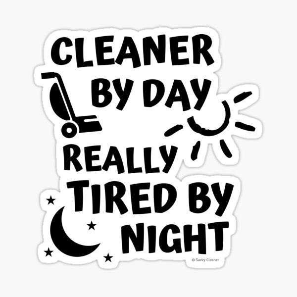 Tired By Night Vacuum Funny Cleaning Housekeeping Humor Sticker
