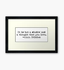 """It is but a shadow..."" -J.R.R. Tolkien Framed Print"
