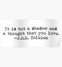 """It is but a shadow..."" -J.R.R. Tolkien Poster"