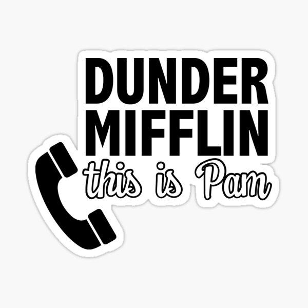 Dunder Mifflin this is Pam Sticker Sticker