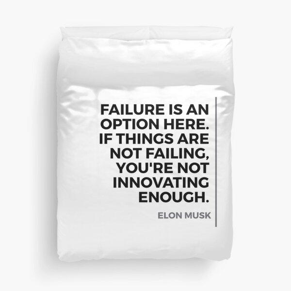 Elon Musk - Failure is an option here... Duvet Cover
