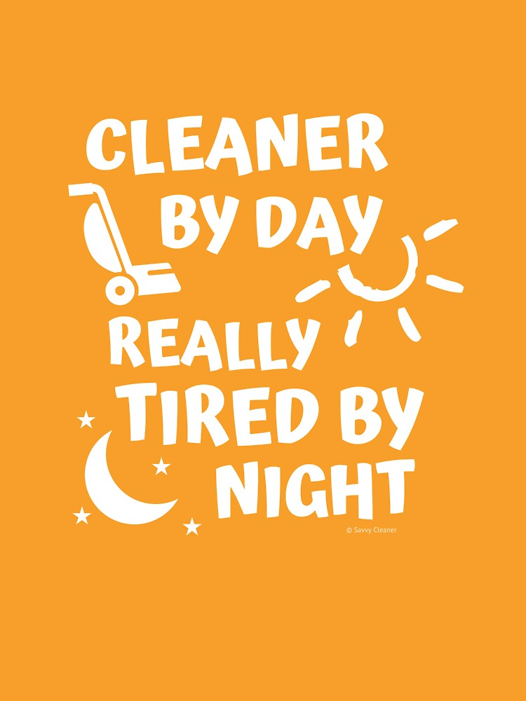 Tired By Night Vacuum Funny Cleaning Housekeeping Humor by SavvyCleaner