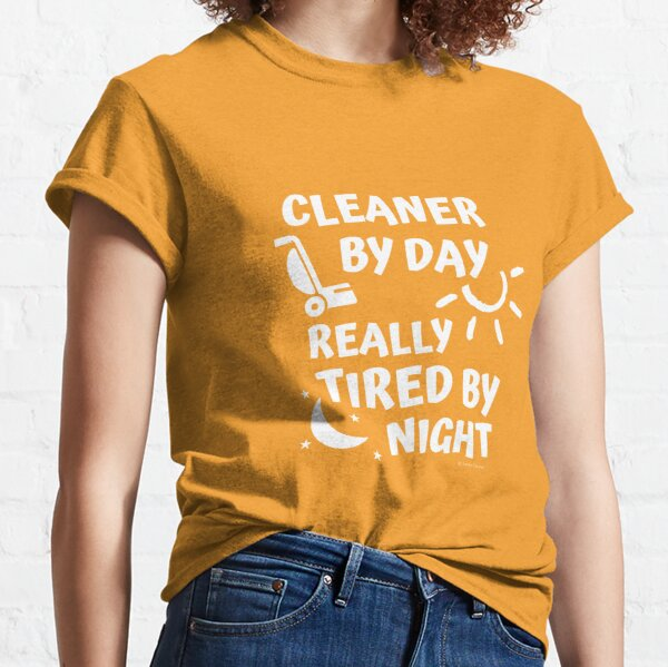 Tired By Night Vacuum Funny Cleaning Housekeeping Humor Classic T-Shirt