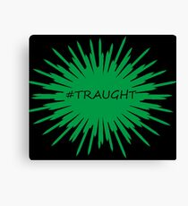 # Traught Canvas Print