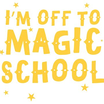 I'm off to MAGIC SCHOOL by jazzydevil