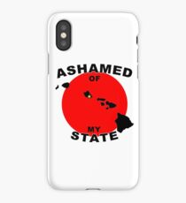 Ashamed Of My State- Hawaii iPhone Case
