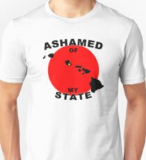 Ashamed Of My State- Hawaii Unisex T-Shirt
