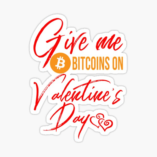 Give Me Bitcoins On Valentine's Day Sticker