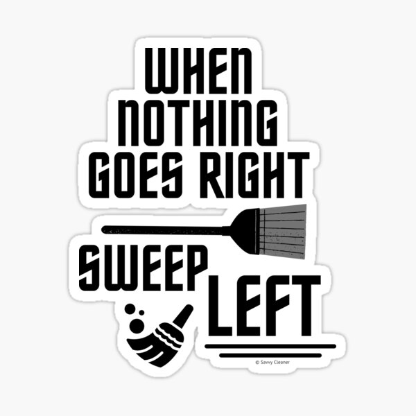 Sweep Left Funny Broom Housekeeping Cleaning Lady Gifts Sticker