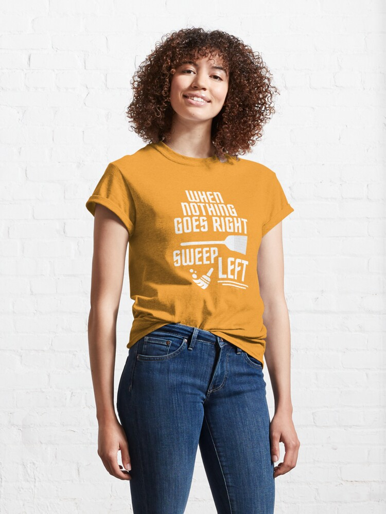 Alternate view of Sweep Left Funny Broom Housekeeping Cleaning Lady Gifts Classic T-Shirt