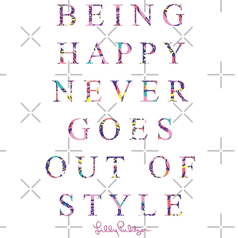 """being happy never goes out of style"" Posters by ..."