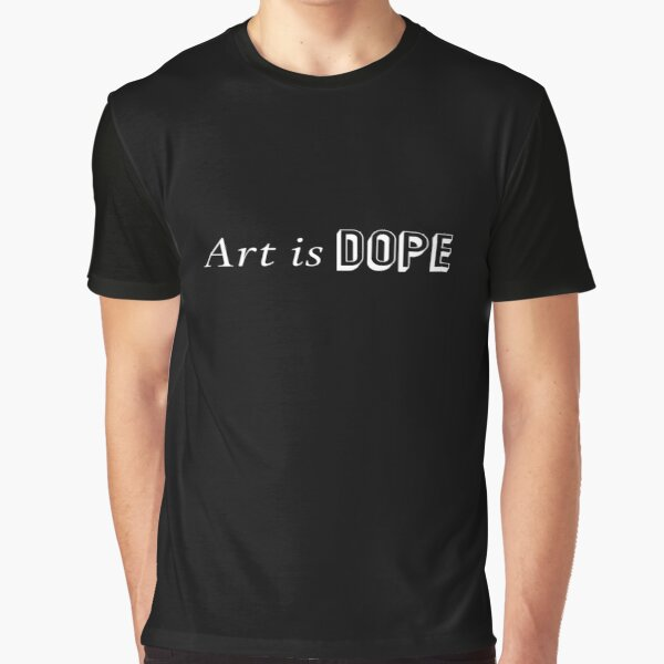Art is Dope Graphic T-Shirt
