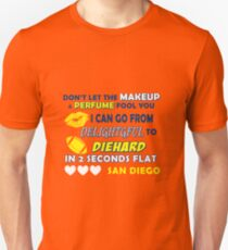 Don't let the make up and perfume fool you  T-Shirt