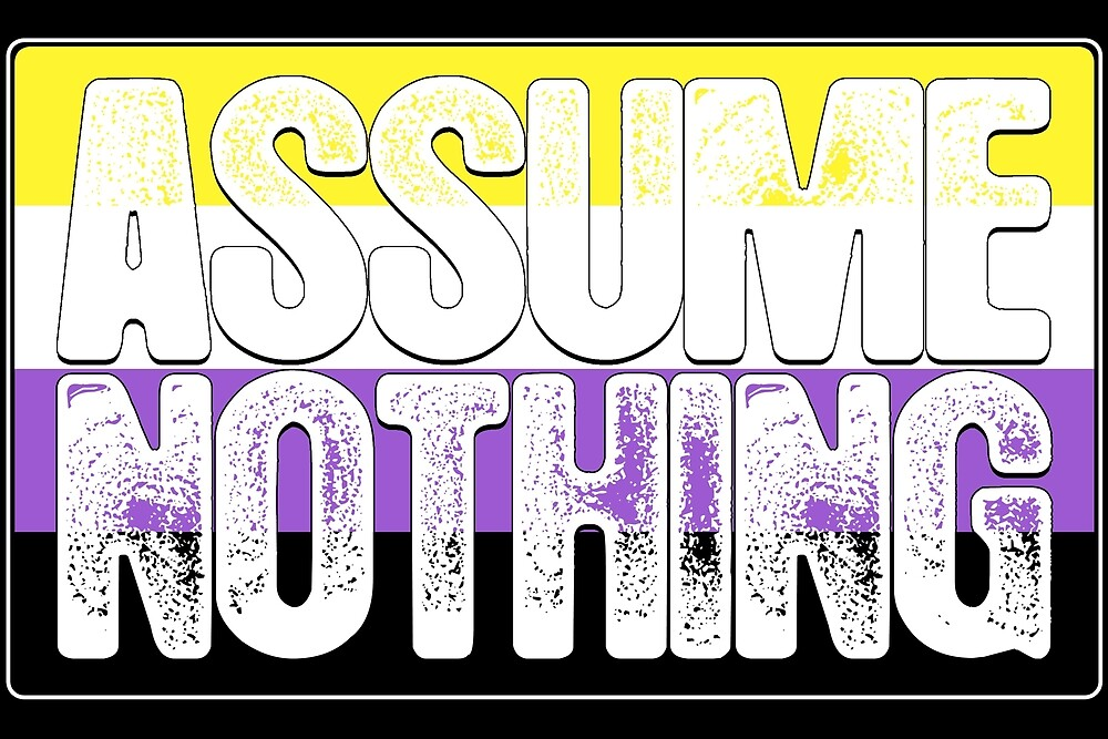 Assume Nothing Non-Binary Pride Flag by Patrick Hiller