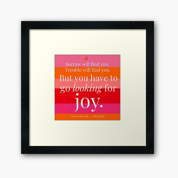 GO LOOKING FOR JOY Framed Art Print