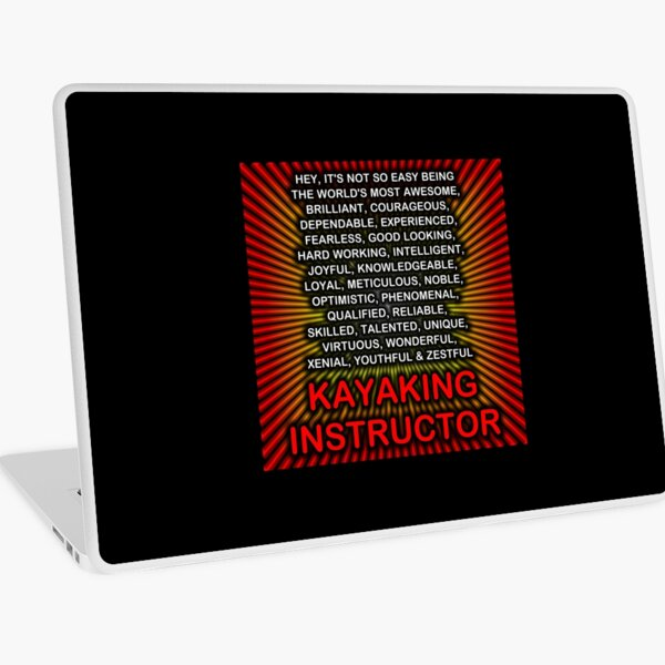 Hey, It's Not So Easy Being ... Kayaking Instructor Laptop Skin