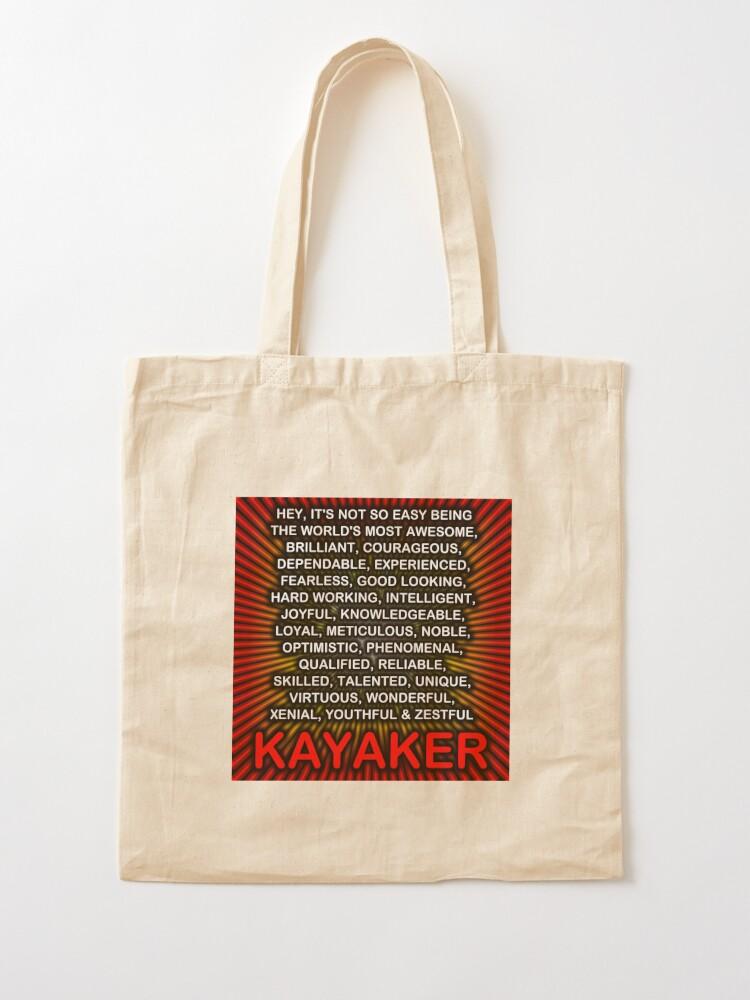 Alternate view of Hey, It's Not So Easy Being ... Kayaker  Tote Bag