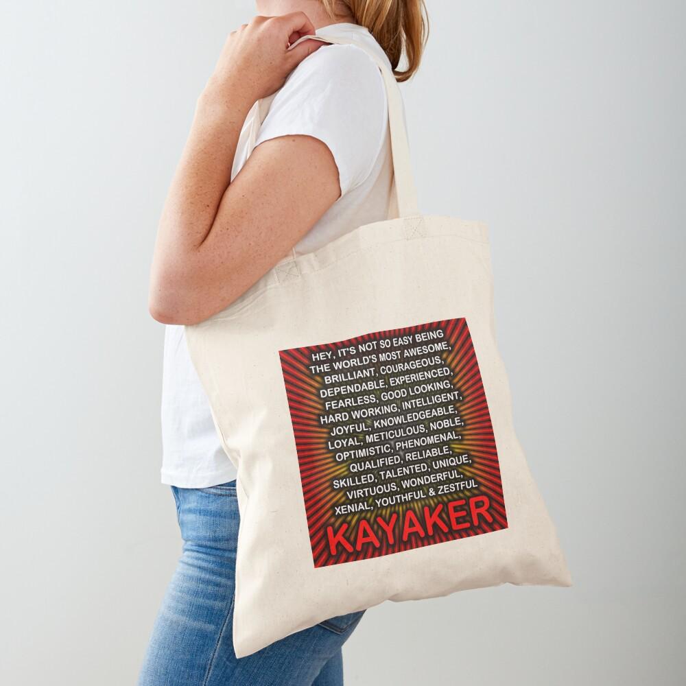 Hey, It's Not So Easy Being ... Kayaker  Tote Bag