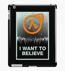 I Want to Believe HL3 iPad Case/Skin