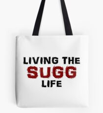 Living the Sugg life Tote Bag