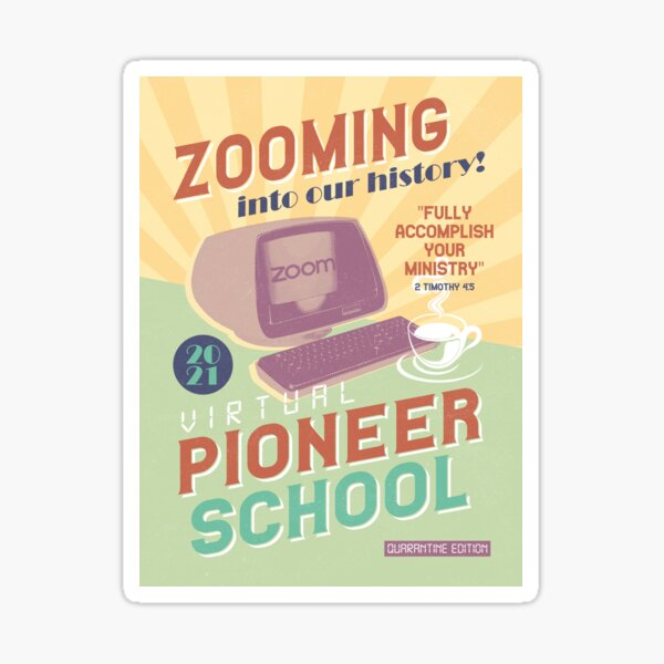 PIONEER SCHOOL 2021 (ZOOMING INTO THE HISTORY!) Sticker