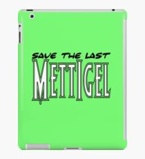 Save the last Mettigel iPad Case/Skin