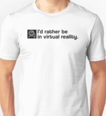 I'd Rather Be In Virtual Reality - Black Clean T-Shirt