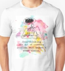 The art of overthinking  T-Shirt
