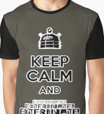 Keep Calm and  Exterminate! Graphic T-Shirt