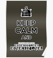 Keep Calm and  Exterminate! Poster