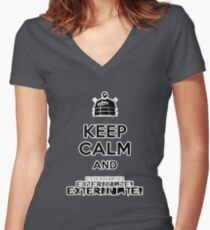 Keep Calm and  Exterminate! Women's Fitted V-Neck T-Shirt