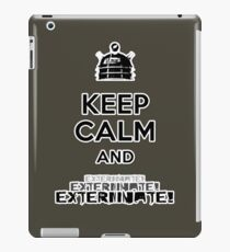 Keep Calm and  Exterminate! iPad Case/Skin