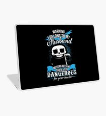 Warning I belong to my Husband. Messing with Me can be very dangerous for your health. Laptop Skin