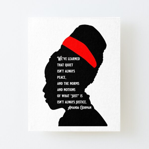 Amanda Gorman Quotes Just Is Isn't Always Justice Canvas Mounted Print