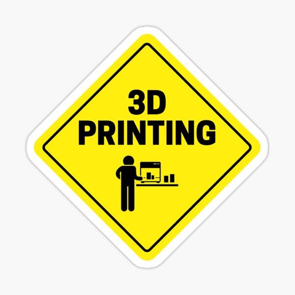 3D Printing - Funny Hobby Shirt Warning Sign Sticker