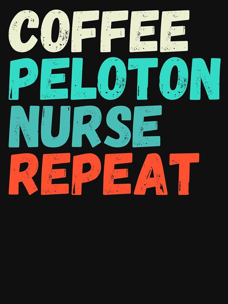 Coffee Peloton Nurse Repeat by ds-4