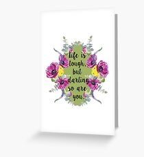 Life is tough... Greeting Card
