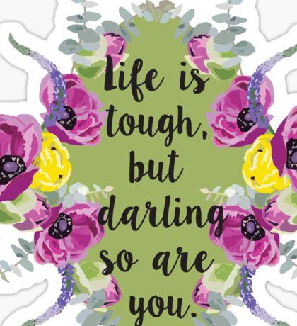 Life is tough... Sticker