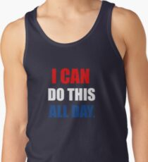 I Can Do This All Day. Tank Top