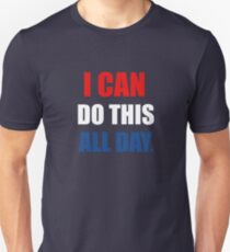 I Can Do This All Day. T-Shirt