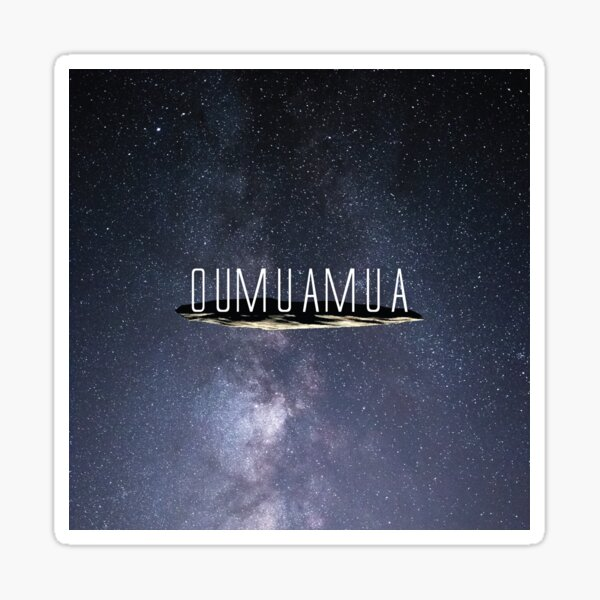 Visited by Oumuamua Sticker