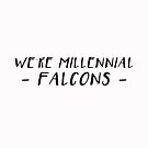 we're millenial falcons by BrettDaltonOrg