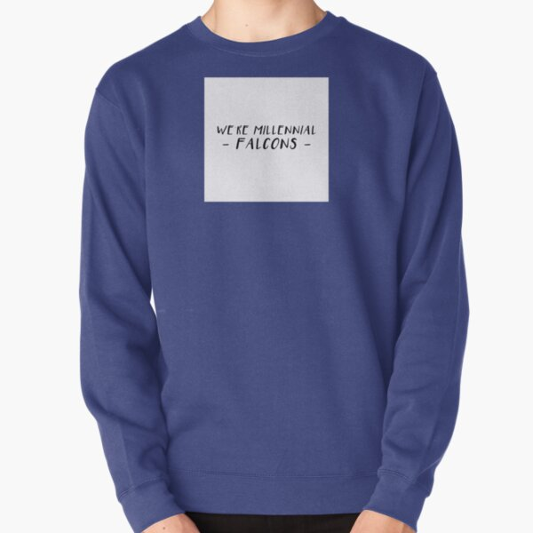 we're millenial falcons Pullover Sweatshirt