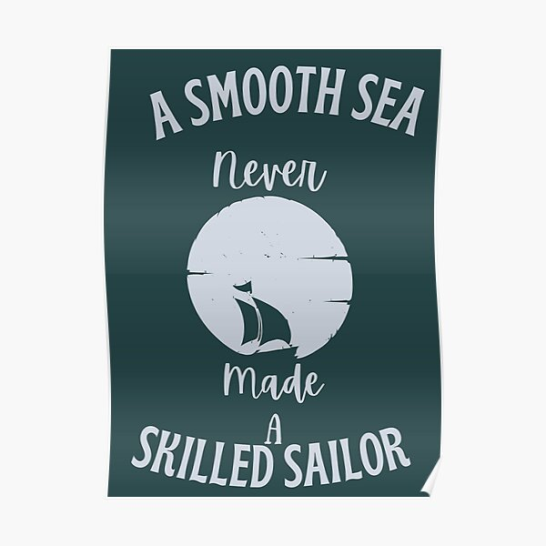 A SMOOTH SEA NEVER Made A Skillful Sailor Inspiration Vinyl Banner Poster 27x39 New