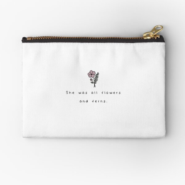 She Was All Flowers And Ferns. Zipper Pouch