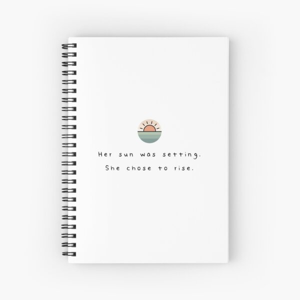 Her Sun Was Setting. She Chose To Rise. Spiral Notebook