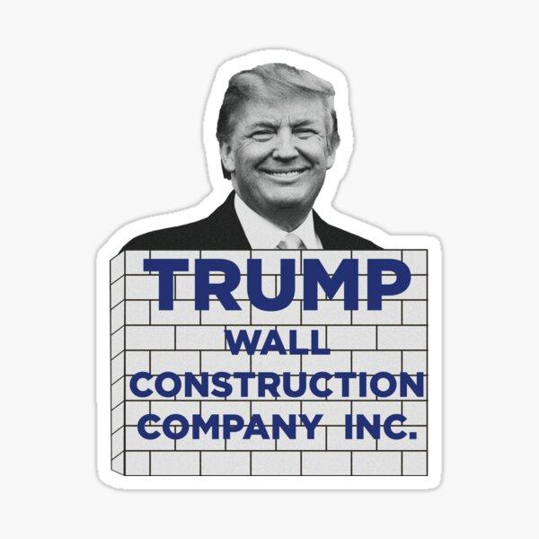 TRUMP - WALL CONSTRUCTION COMPANY  Sticker