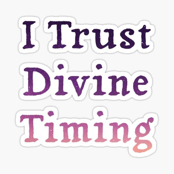 I Trust Divine Timing Sticker