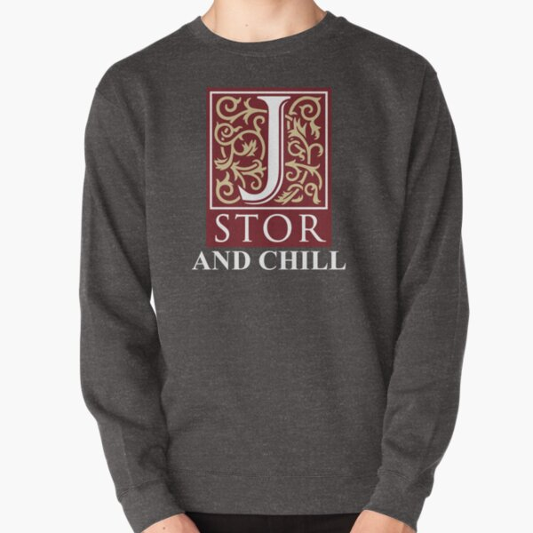 Jstor and Chill Pullover Sweatshirt